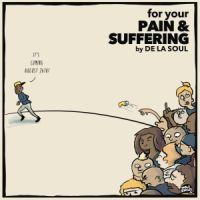 De La Soul For Your Pain & Suffering