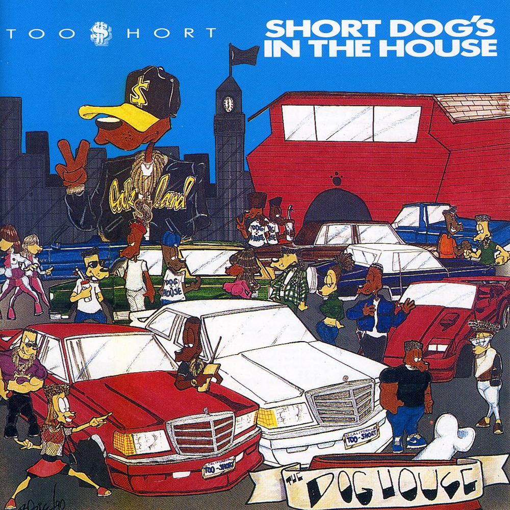 Short Dog's in the House Too Short